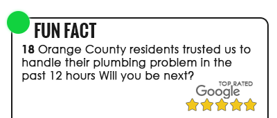 Orange County Residents Hired Our Plumbing Team